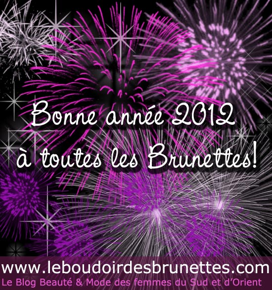Bonne année 2012 du Boudoir des Brunettes !