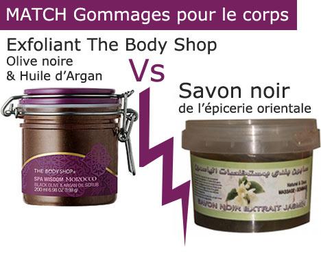 Match Gommages pour le corps : Savon noir de l'épicerie orientale Vs Exfoliant The Body Shop Olive noire & Huile d'argan