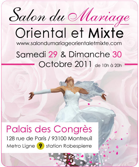 Salon du mariage oriental et mixte paris 2011 ce week end for Salon a paris ce weekend